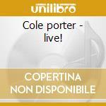 Cole porter - live! cd musicale di Junker manfred quart