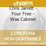 FOUR FREE - WAX CABINET                   cd musicale di Chris Jarrett