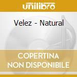 Natural cd musicale di Velez
