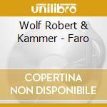 Wolf Robert & Kammer - Faro cd musicale di WOLF ROBERT & KAMMERLANDER