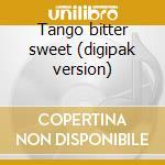 Tango bitter sweet (digipak version) cd musicale di Nuevo Quadro