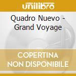 Quadro Nuevo - Grand Voyage cd musicale di Nuevo Quadro