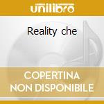 Reality che cd musicale