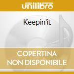 Keepin'it cd musicale