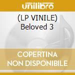 (LP VINILE) Beloved 3 lp vinile