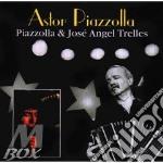 Piazzolla Astor - Piazzolla & Jose Angel Trelles cd musicale di PIAZZOLLA ASTOR