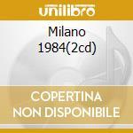 MILANO 1984(2CD) cd musicale di PIAZZOLLA ASTOR