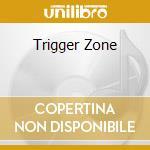 TRIGGER ZONE cd musicale di KING UBU ORCHESTRU