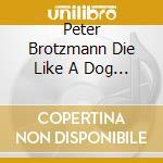 AOYAMA CROWS cd musicale di BROTZMANN PETER DIE