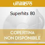 Superhits 80 cd musicale