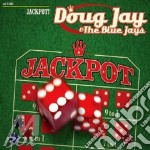 Jackpot! cd musicale di Doug jay & the blues