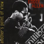 Eddie Allen - Another's Point Of View cd musicale di Eddie Allen