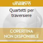 Quartetti per traversiere cd musicale di Wolfgang Amadeus Mozart