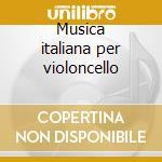 Musica italiana per violoncello cd musicale