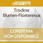 Musica per flauto cd musicale di Blumen Trockne