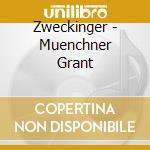 Zweckinger - Muenchner Grant cd musicale di Zweckinger