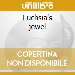Fuchsia's jewel cd musicale di Sub ether radio