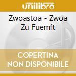 Zwoa zu fumft cd musicale di Zwoastoa