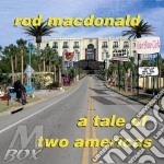 A tale of two americans cd musicale di Mcdonald Rod