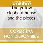 The yellow elephant house and the pieces cd musicale di Cash
