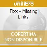 Missing links cd musicale di The Fixx