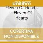 Eleven Of Hearts - Eleven Of Hearts cd musicale di Eleven of hearts