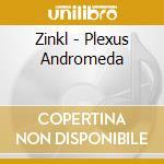 Plexus andromeda cd musicale di Zinkl