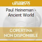 Ancient world cd musicale di Paul Heineman