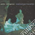 Instinctive traveller cd musicale di Peter Mergener