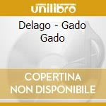 Delago - Gado Gado cd musicale di Delago