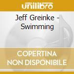 Swimming cd musicale di Jeff Greinke
