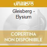 Elysium cd musicale di Rudiger Gleisberg