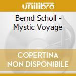 Mystic voyage cd musicale di Bernd Scholl