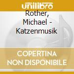 Katzenmusik cd musicale di Michael Rother