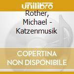 Katzenmusik cd musicale di Michael Rother