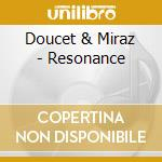 Doucet & Miraz - Resonance cd musicale di Doucet & miraz
