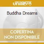 BUDDHA DREAMS cd musicale di ARTISTI VARI