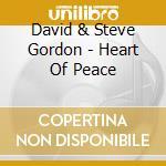 Gordon David & Steve - Heart Of Peace cd musicale di GORDON DAVID & STEVE