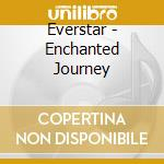 Enchanted journey cd musicale di Everstar