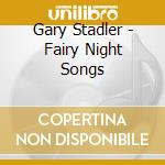 Fairy night songs cd musicale di Gary Stadler
