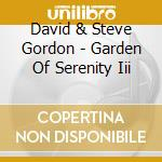 Garden of serenity iii cd musicale di Gordon david & steve