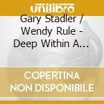 Stadler Gary - Deep Within A Faerie Forest cd musicale di Gary Stadler