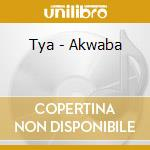 Tya - Akwaba cd musicale di Tya