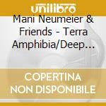 Terra amphibia-deep in the jungle cd musicale di Neumeier man & frien