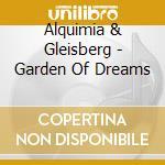 Alquimia & Gleisberg - Garden Of Dreams cd musicale di Alquimia & gleisberg