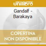 BARAKAYA                                  cd musicale di GANDALF