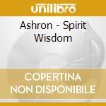SPIRIT WISDOM cd musicale di ASHRON