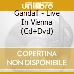 LIVE IN VIENNA (CD+DVD) cd musicale di GANDALF