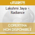 Lakshmi Jaya - Radiance cd musicale di Jaya Lakshmi