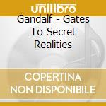GATES TO SECRET REALITIES                 cd musicale di GANDALF